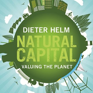 Dieter Helm Natural Capital Valuing the Planet